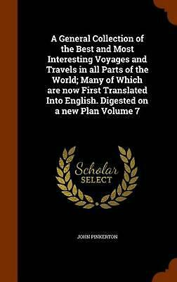 A General Collection of the Best and Most Interesting Voyages and Travels in All