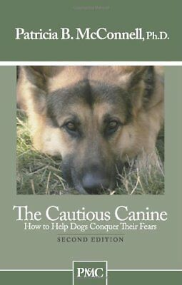 The Cautious Canine-How to Help Dogs Conquer Their Fears-Patricia B. McConnell