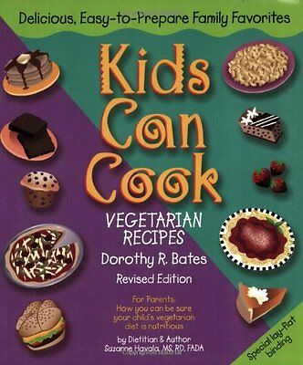 Kids Can Cook: Vegetarian Recipes Kitchen-Tested by Kids for Kids-Dorothy R. Bat