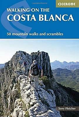 Walking on the Costa Blanca: 50 Mountain Walks and Scrambles by Terry Fletcher (