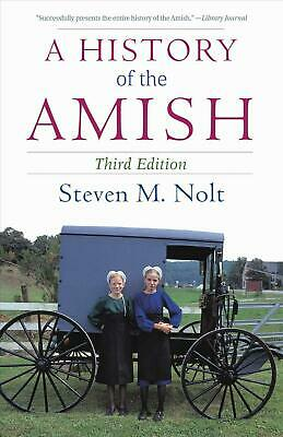 A History of the Amish: Third Edition by Steven M. Nolt (English) Paperback Book