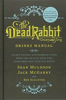 The Dead Rabbit Drinks Manual: Secret Recipes and Barroom Tales from Two Belfast