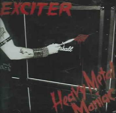 Exciter - Heavy Metal Maniac New Cd