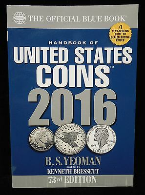 The Official Blue Book - United States Coins 2016 - 73rd Edition - R.S. Yeoman