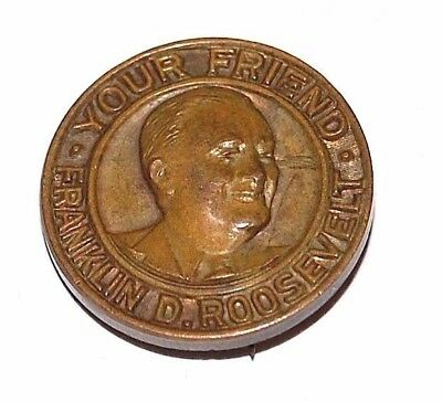Franklin Roosevelt FDR pin pinback button presidential campaign 1932 YOUR FRIEND