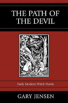 The Path of the Devil: Early Modern Witch Hunts by Gary F. Jensen (English) Pape