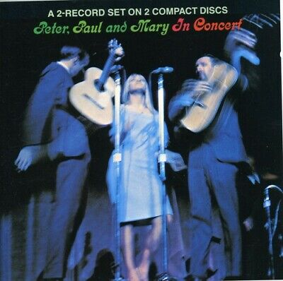 Peter Paul & Mary : Peter, Paul and Mary In Concert CD