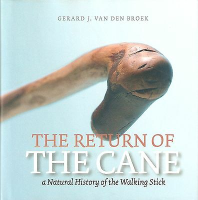 BROEK BOOK RETURN OF THE CANE A NATURAL HISTORY OF THE WALKING STICK bargain NEW