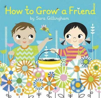 How to Grow a Friend by Sara Gillingham (English) Hardcover Book Free Shipping!