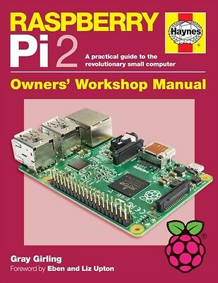 Raspberry Pi 2 Manual: A Practical Guide to the Revolutionary Small Computer 20.