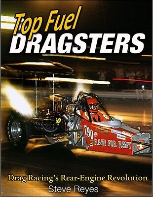 Top Fuel Dragsters - Drag Racing's Rear-Engine Revolution - Book CT547