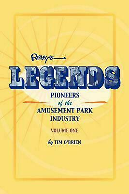 Legends: Pioneers of the Amusement Park Industry by Tim O'Brien (English) Paperb