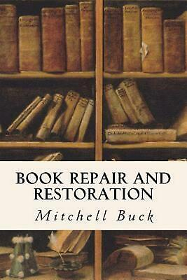 Book Repair and Restoration by Mitchell Buck (English) Paperback Book Free Shipp