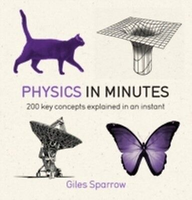Physics in Minutes Giles Sparrow