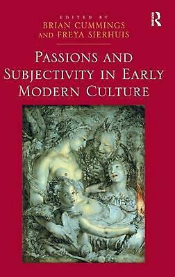 Passions and Subjectivity in Early Modern Culture by Brian Cummings (English) Ha