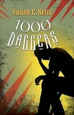 1000 Daggers by Frank C. Seitz (English) Paperback Book Free Shipping!