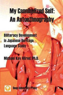 My Cannibalized Self: An Autoethnography - Biliteracy Development in Japanese He