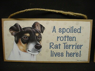 RAT TERRIER A Spoiled Rotten DOG PICTURE ART PRINT wood SIGN 5 x 10 PLAQUE puppy