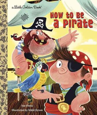 How to Be a Pirate by Sue Fliess (English) Hardcover Book Free Shipping!