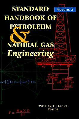 Standard Handbook of Petroleum and Natural Gas Engineering: Volume 2 by Joseph Z