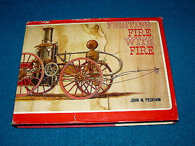 1972 John M. Peckham - FIGHTING FIRE WITH FIRE : Steam Apparatus PICTORIAL BOOK