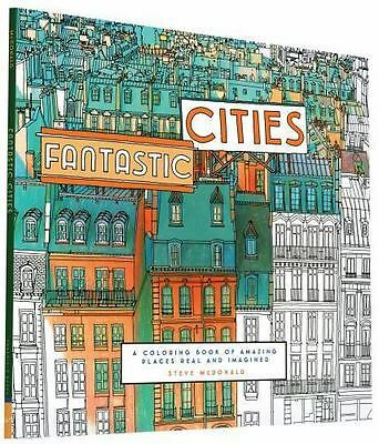 Fantastic Cities: A Coloring Book of Amazing Places and Imagined  LikeNew