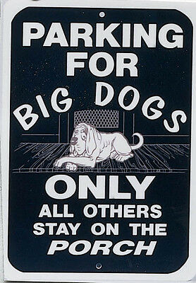 funny sign plastic parking for big dogs only others stay on the porch man cave