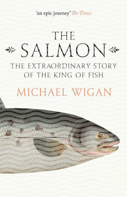 WIGAN BOOK SALMON THE EXTRAORDINARY STORY OF THE KING OF FISH paperback BARGAIN