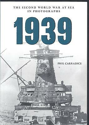 The Second World War at Sea in Photographs: 1939 - Phil Carradice NEW Paperback