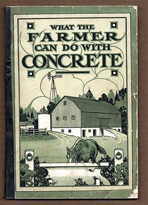 WHAT THE FARMER CAN DO WITH CONCRETE Canada Cement Company 1910s Catalogue