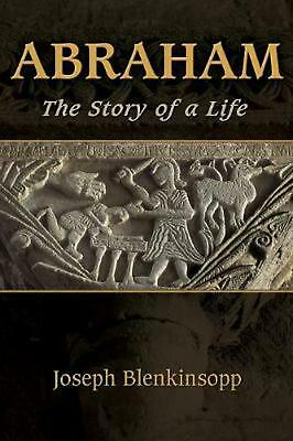 Abraham: The Story of a Life by Joseph Blenkinsopp Paperback Book (English)