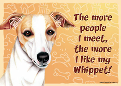 "Whippet Sign 5""x 7"" ""The more people I meet, the more I like my Whippet"""