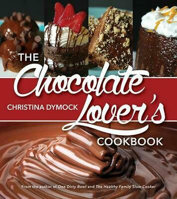 The Chocolate Lover's Cookbook by Christina Dymock Paperback Book (English)