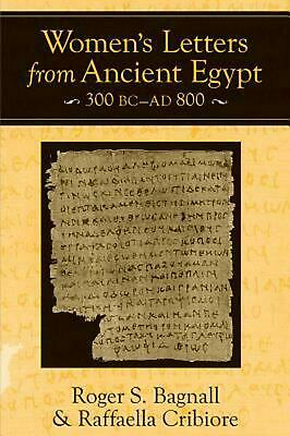 Women's Letters from Ancient Egypt, 300 BC-AD 800 by Roger S. Bagnall (English)