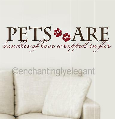 Pets Are Bundles Of Love Wrapped In Fur Vinyl Decal Wall Sticker Words Letters