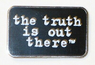 "The X-Files ""the truth is out there"" Phrase Metal Enamel Pin, NEW UNUSED"