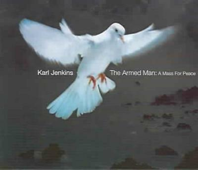 Karl Jenkins: The Armed Man: A Mass For Peace; For The Fallen: In Memoriam Alfry