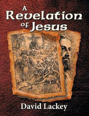 A Revelation of Jesus by David Lackey (English) Paperback Book Free Shipping!