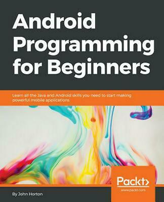 Android Programming for Beginners by John Horton (English) Paperback Book Free S