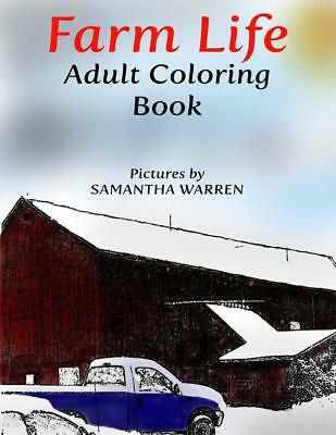 Farm Life Adult Coloring Book: Calming Pictures for Stress Relief by Samantha Wa