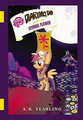 My Little Pony: Daring Do and the Eternal Flower by G.M. Berrow (English) Hardco