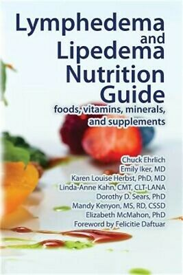 Lymphedema and Lipedema Nutrition Guide : Foods, Vitamins, Minerals, and...