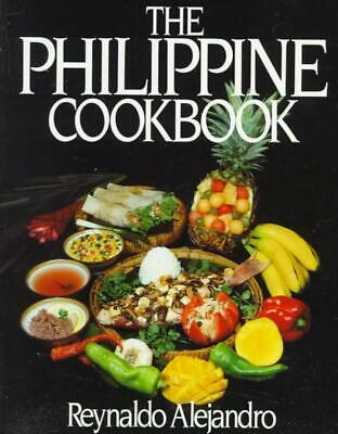 The Philippine Cookbook by Reynaldo Alejandro Paperback Book (English)
