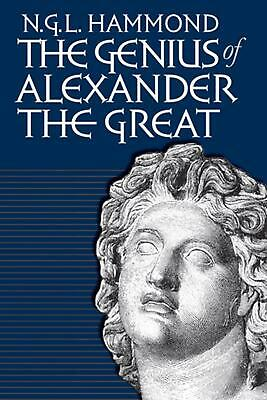 Genius of Alexander the Great by N.G.L. Hammond (English) Paperback Book Free Sh