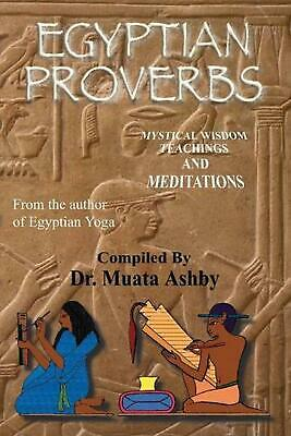 Egyptian Proverbs: Collection of -Ancient Egyptian Proverbs and Wisdom Teachings