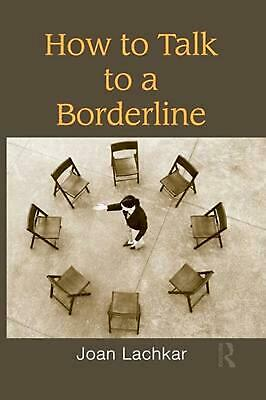 How to Talk to a Borderline by Joan Lachkar (English) Paperback Book Free Shippi