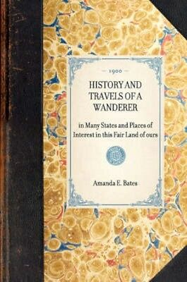 NEW History And Travels Of A Wanderer by Amanda... BOOK (Paperback / softback)