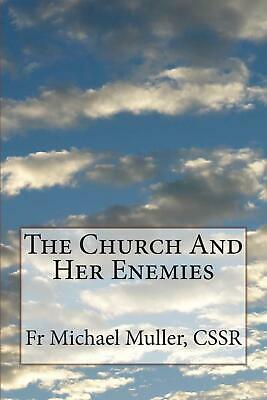 The Church and Her Enemies by Fr Michael Muller Cssr (English) Paperback Book Fr