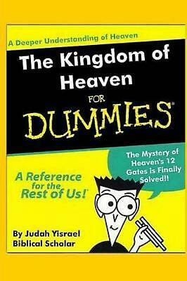 The Kingdom of Heaven for Dummies: Understanding the 12 Gates of Jerusalem by Ju