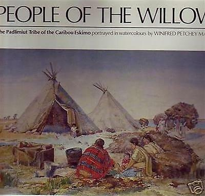 PEOPLE OF THE WILLOW Bk Padlimiut Tribe Caribou Eskimo